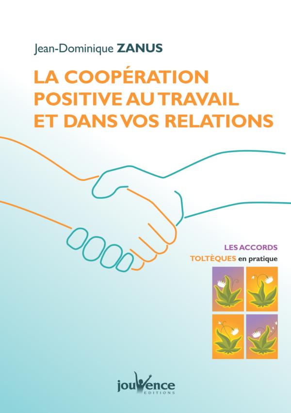 La coopération positive Jean Dominique ZANUS Editions Jouvence